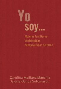 """Germina reeditará el libro """"Yo soy… Mujeres familiares de detenidos desaparecidos y ejecutados de Paine"""""""