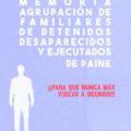 Memoria de la Agrupación de Familiares de Detenidos Desaparecidos y Ejecutados de Paine ¡¡¡Para que nunca más vuelva a ocurrir!!!